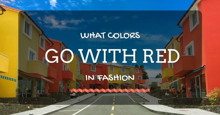 Choose What Colors Go With Red In Fashion